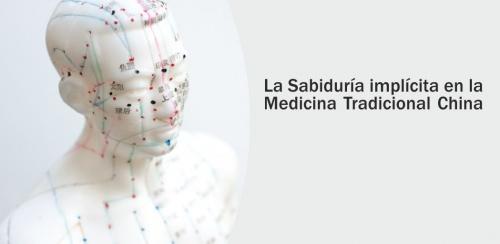 Conferencia: La Sabiduría implícita en la Medicina Tradicional China