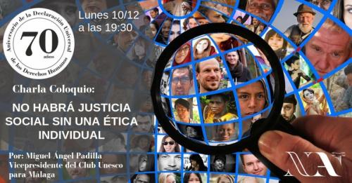 Charla coloquio: No habrá Justicia Social sin una Ética Universal. 70 Aniversario de la Declaración de los Derechos Humanos