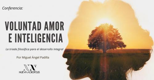 Conferencia: Voluntad, Amor e Inteligencia