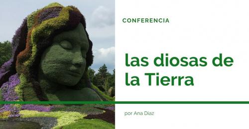 Conferencia: Las diosas de la Tierra