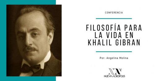 Conferencia: Filosofía para la Vida en Khalil Gibran