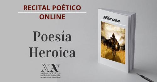 Recital poético online: Poesía Heroica